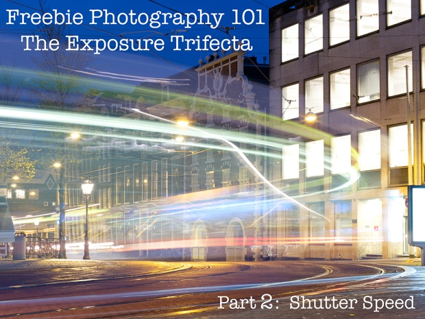 freebie photography 101 exposure trifecta shutter speed